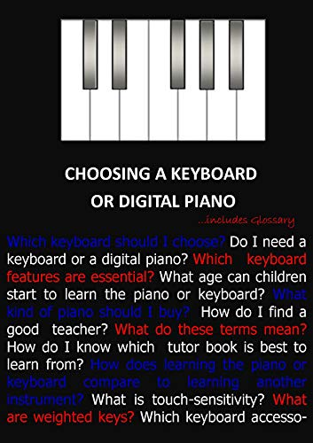 Choosing a Keyboard or Digital Piano: with glossary of terms (English...